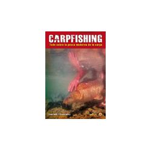 Carpfishing. Todo sobre la pesca moderna de la carpa. [Vol1]